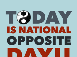 """A photo with text that says, """"Today is National Opposite Day!!"""""""
